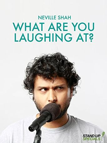 Neville Shah : What Are You Laughing At? Poster