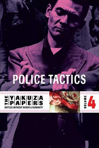 Battles Without Honor and Humanity: Police Tactics Poster