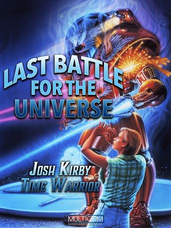 Josh Kirby... Time Warrior: Last Battle for the Universe Poster