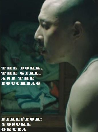 The Dork, The Girl, and The Douchebag Poster