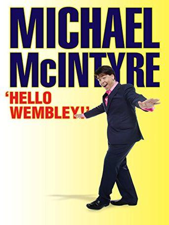 Michael McIntyre: Hello Wembley Poster