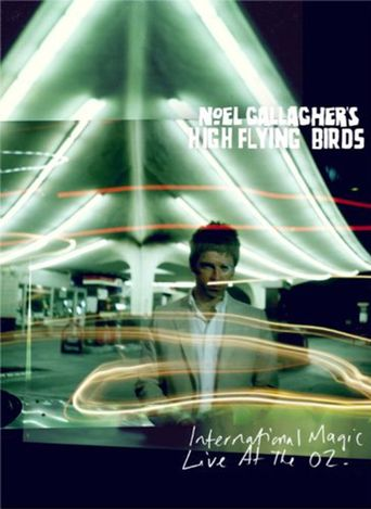 Noel Gallagher's High Flying Birds: International Magic Live At The O2 Poster