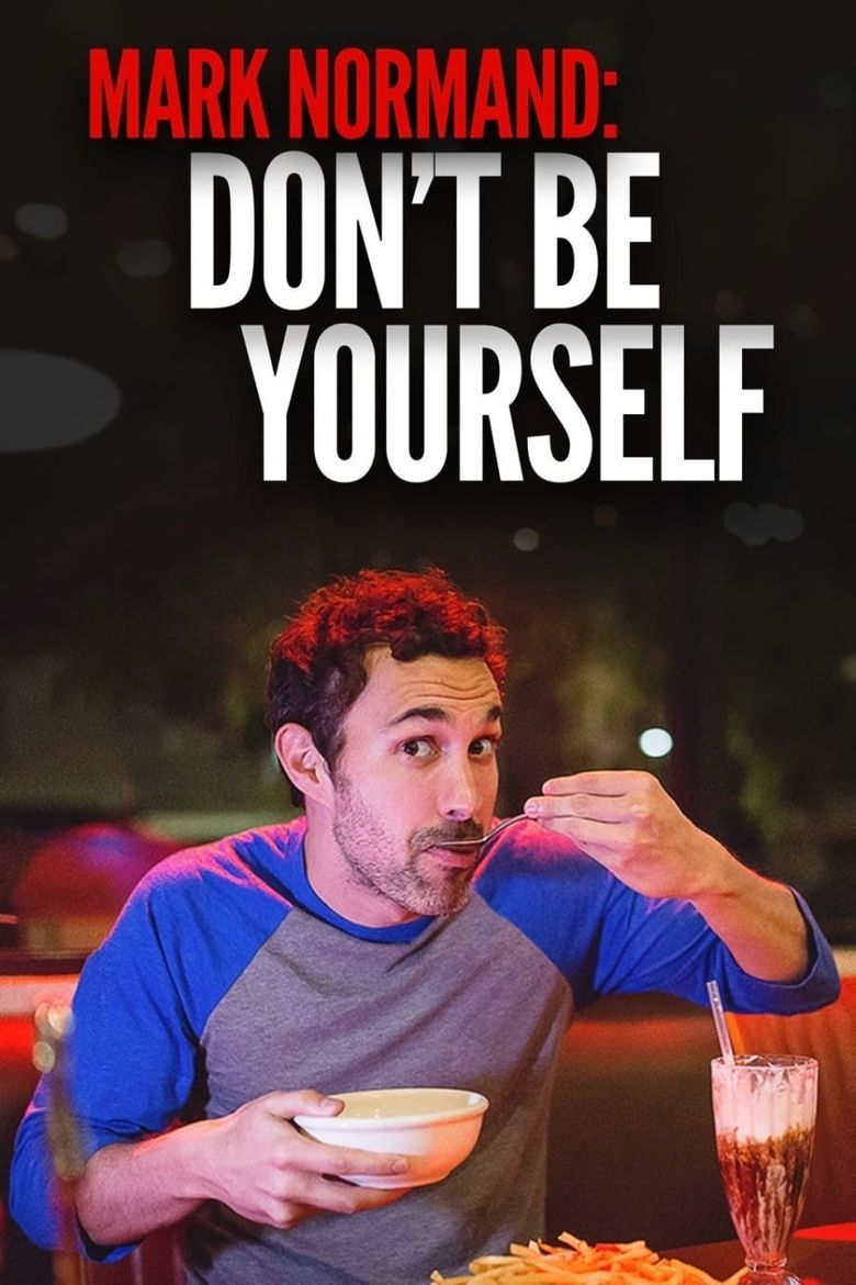 Amy Schumer Presents Mark Normand: Don't Be Yourself Poster