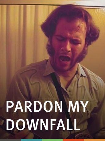 Pardon My Downfall Poster