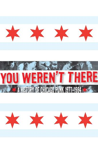 You Weren't There: A History of Chicago Punk 1977–1984 Poster