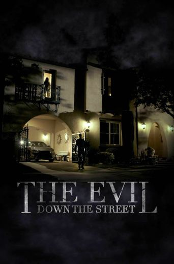 The Evil Down the Street Poster