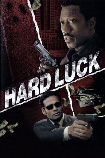 Watch Hard Luck