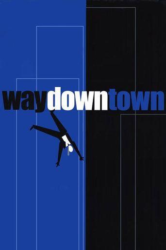 Waydowntown Poster