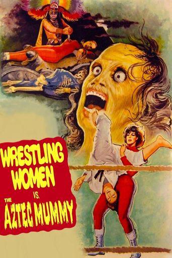 The Wrestling Women vs. the Aztec Mummy Poster