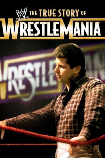 WWE: The True Story of WrestleMania Poster