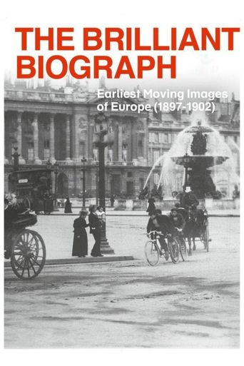 The Brilliant Biograph: Earliest Moving Images of Europe (1897-1902) Poster