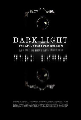 Dark Light: The Art Of Blind Photographers Poster