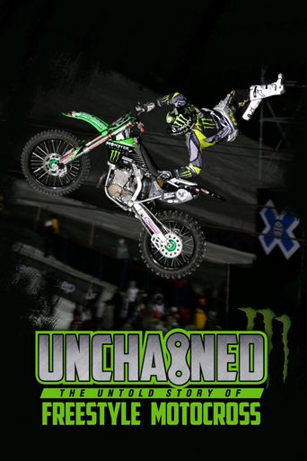 Unchained: The Untold Story of Freestyle Motocross Poster