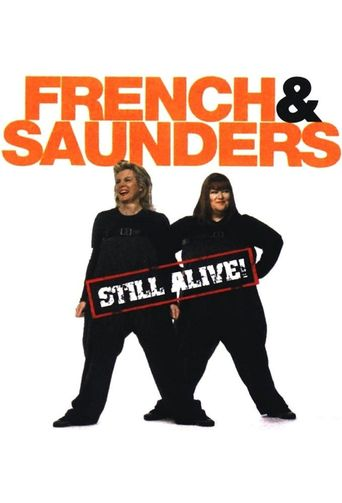French and Saunders: Still Alive Poster