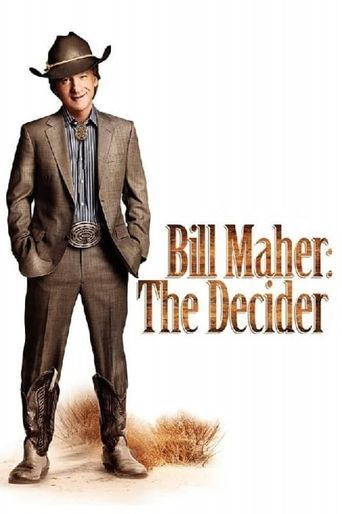 Bill Maher: The Decider Poster