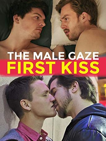 The Male Gaze: First Kiss Poster