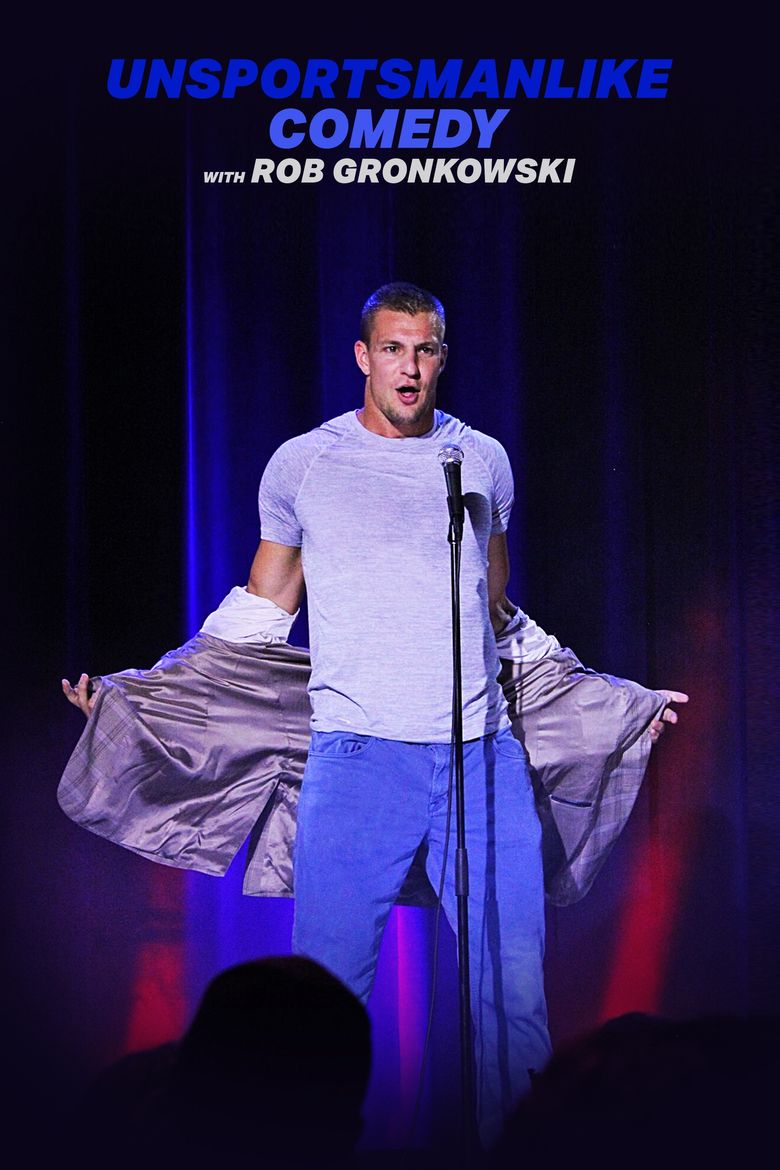 Unsportsmanlike Comedy with Rob Gronkowski Poster