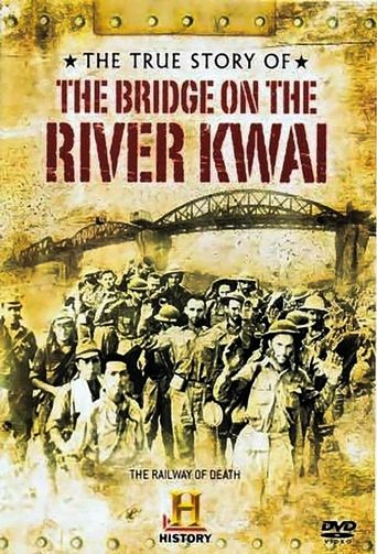 The True Story of the Bridge on the River Kwai Poster