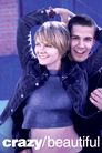 Watch Crazy/Beautiful