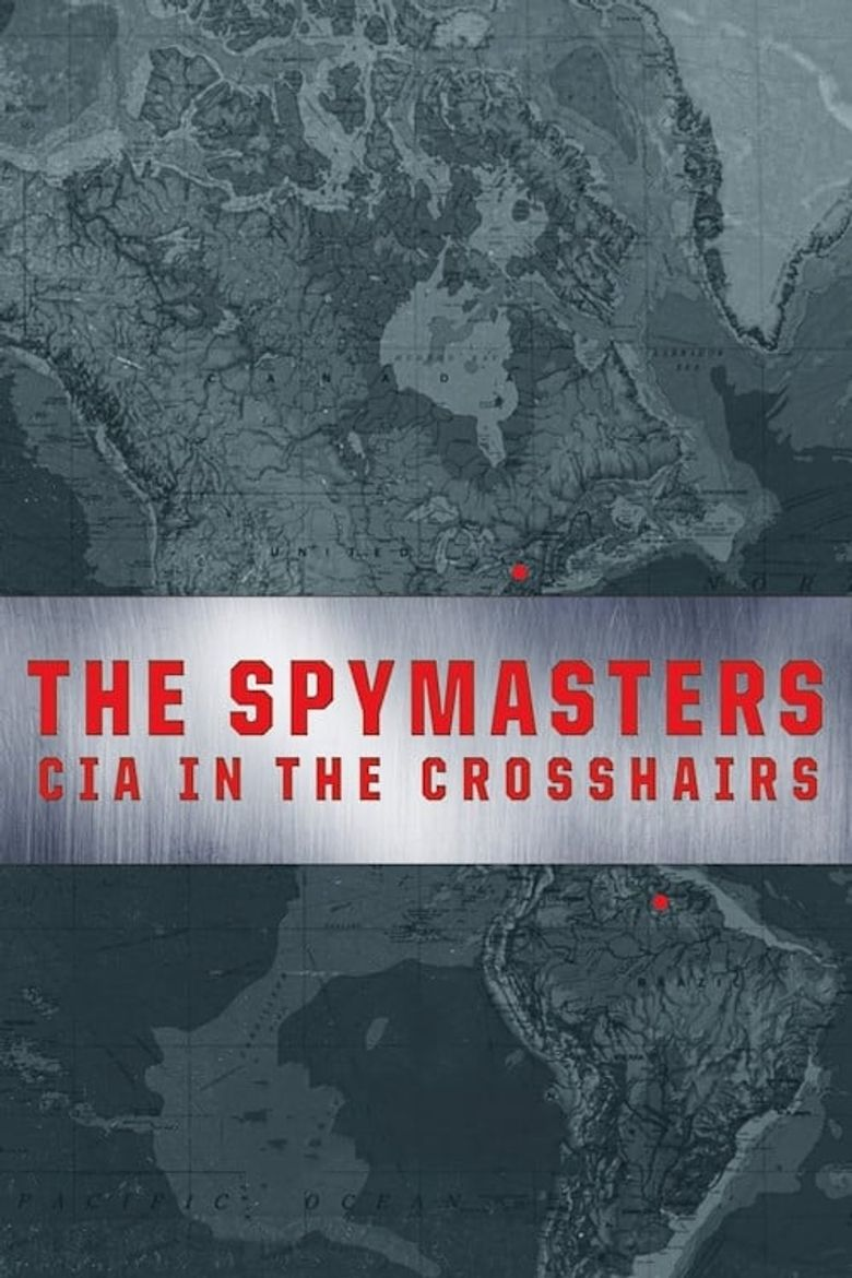 The Spymasters: CIA in the Crosshairs Poster