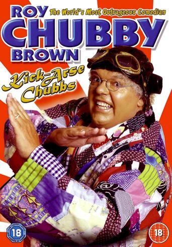 Roy Chubby Brown: Kick-Arse Chubbs Poster