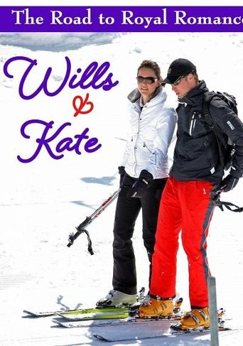 Wills and Kate: The Road to Royal Romance Poster