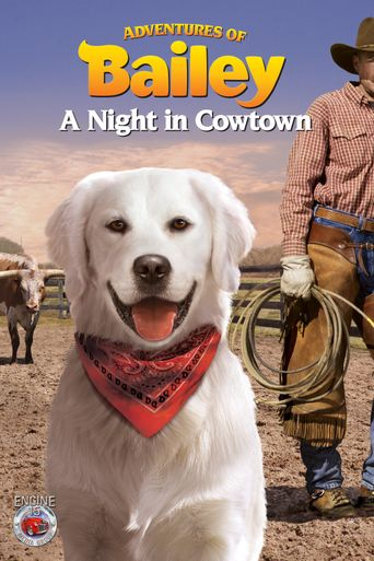 Adventures of Bailey: A Night in Cowtown Poster