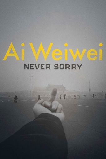 Watch Ai Weiwei: Never Sorry