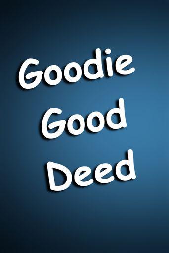 Goodie Good Deed Poster