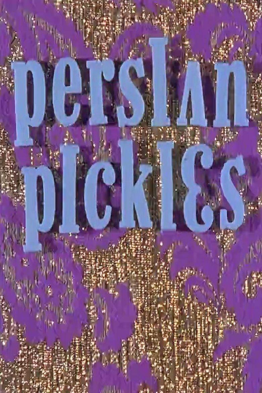 Persian Pickles Poster