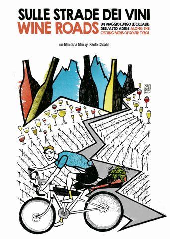 Wine Roads. Along the cycling paths of South Tyrol (Sulle strade dei vini. Un viaggio lungo le ciclabili dell'Alto Adige) Poster