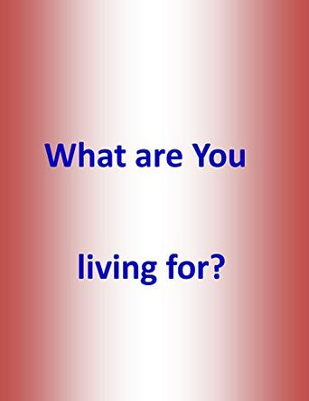 What Are You Living For? Poster