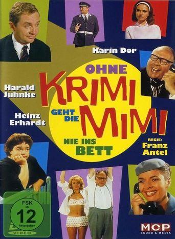 Ohne Krimi geht die Mimi nie ins Bett Poster