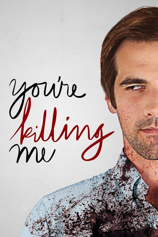 You're Killing Me Poster
