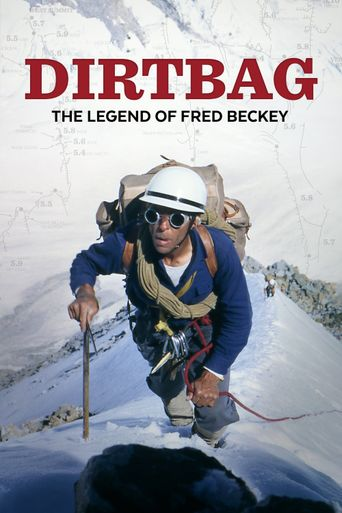 Dirtbag: The Legend of Fred Beckey Poster