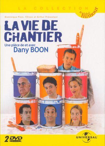 Dany Boon - La vie de chantier Poster
