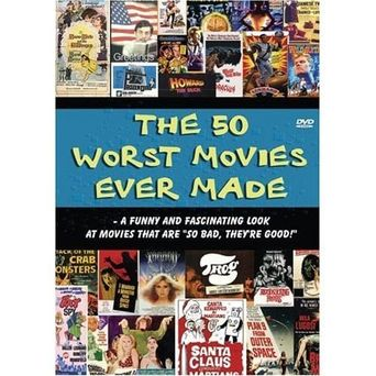 The 50 Worst Movies Ever Made Poster