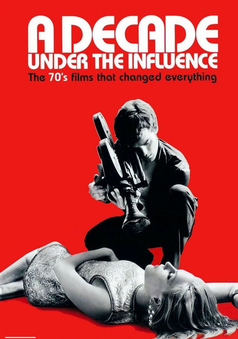 A Decade Under the Influence Poster