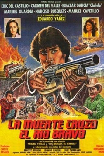 La muerte cruzó el río Bravo Poster
