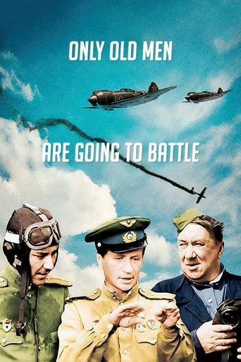 Only Old Men Are Going to Battle Poster