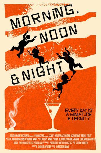 Morning, Noon & Night Poster