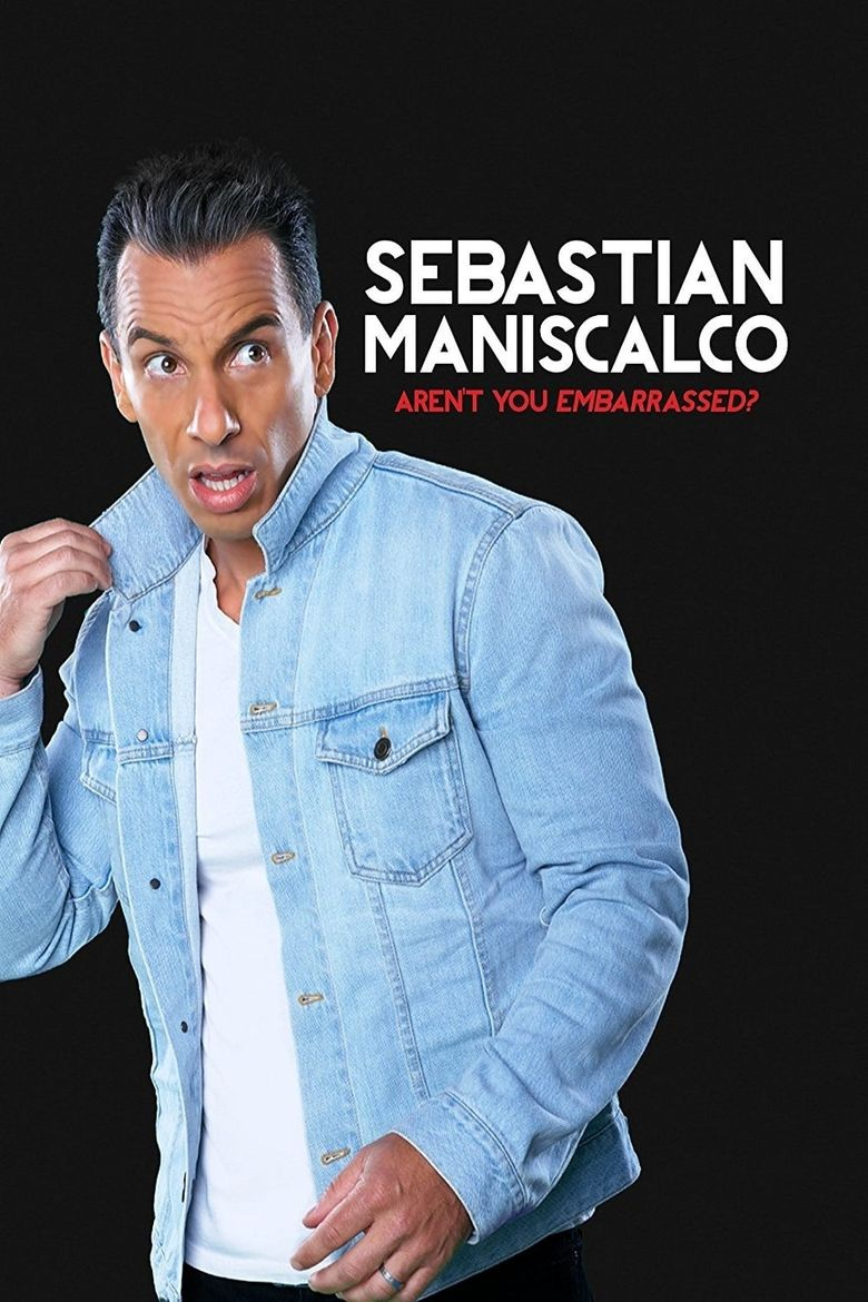 Sebastian Maniscalco: Aren't You Embarrassed? Poster