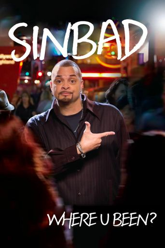 Sinbad: Where U Been? Poster