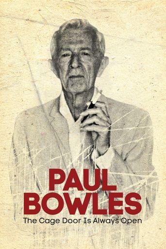 Paul Bowles: The Cage Door Is Always Open Poster
