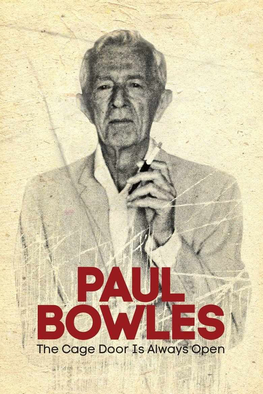 Watch Paul Bowles: The Cage Door Is Always Open