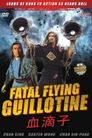 Watch Fatal Flying Guillotine
