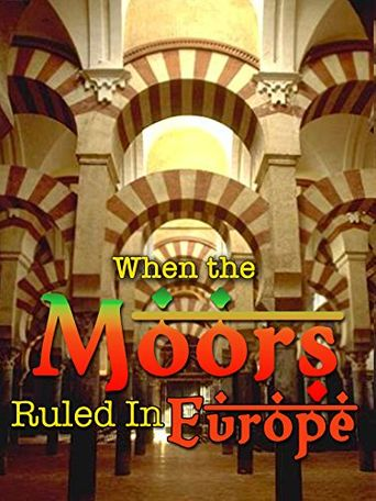 When the Moors Ruled in Europe Poster