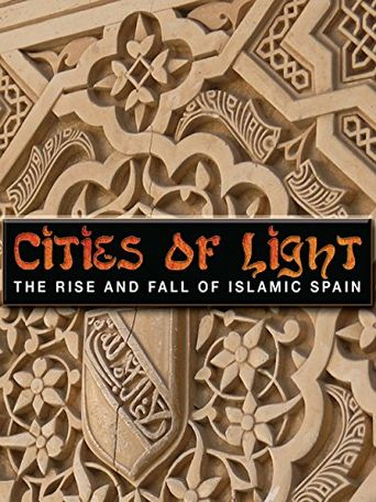 Cities of Light: The Rise and Fall of Islamic Spain Poster