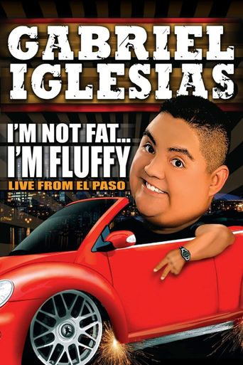 Gabriel Iglesias: I'm Not Fat... I'm Fluffy Poster