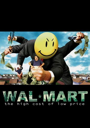 Watch Wal-Mart: The High Cost of Low Price